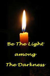 Be the light among the darkness
