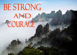 Be strong and courage