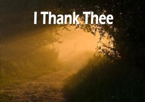 I thank Thee