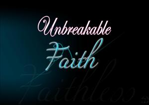 unbreakable faith