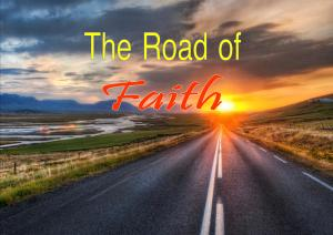 The road of faith