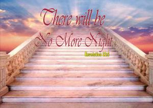 There will be no more night