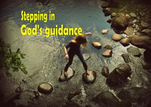 Stepping in God guidance
