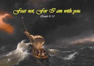 FEAR NOT FOR I AM WITH YOU - Karina's Thought
