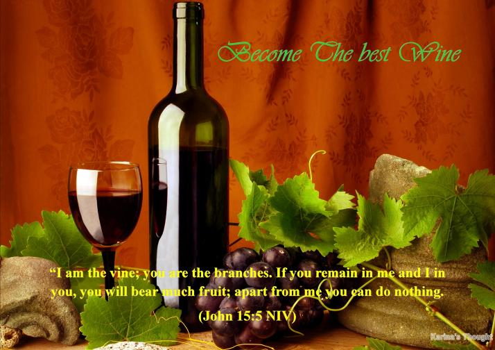 BECOME THE BEST WINE-Karina's Thought