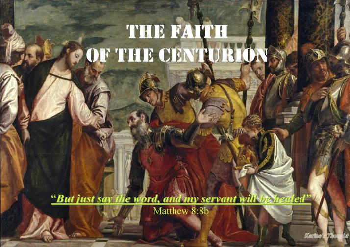 THE FAITH OF THE CENTURION -Karina's Thought