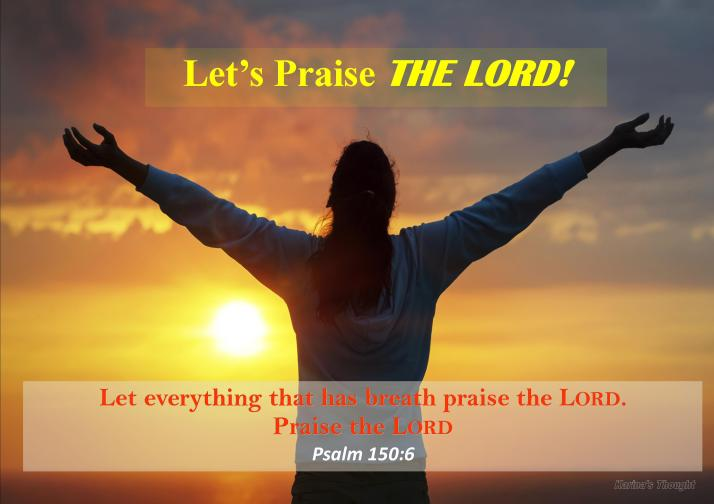 LET'S PRAISE THE LORD -Karina's Thought