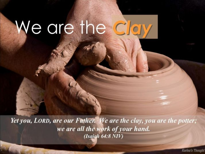 We are the Clay -Karina's thought