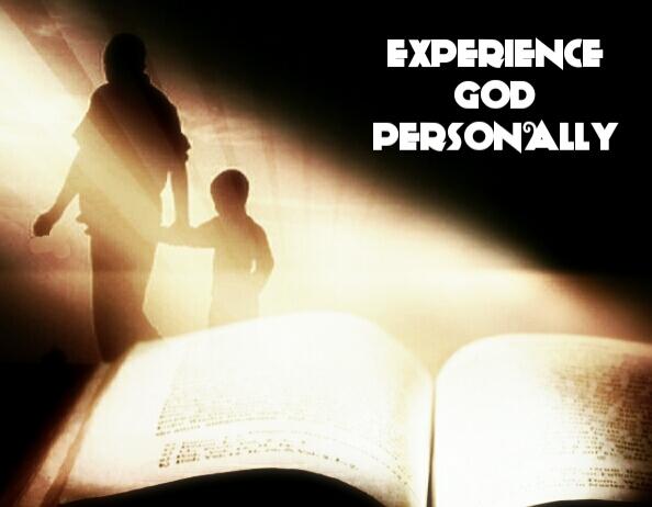 EXPERIENCE GOD PERSONALLY
