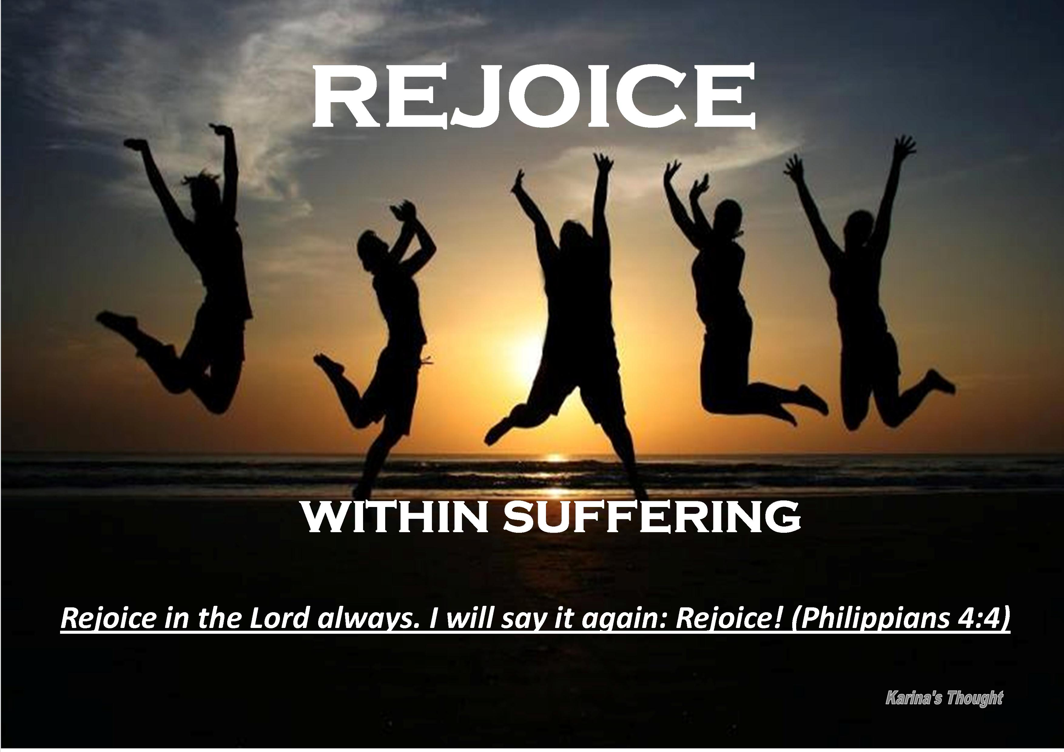 Rejoice Within Suffering | Karina's Thought